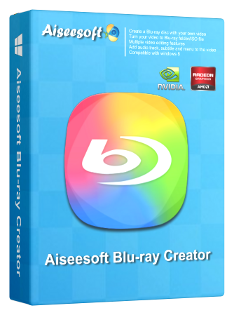 Download Aiseesoft Blu-ray Creator Software